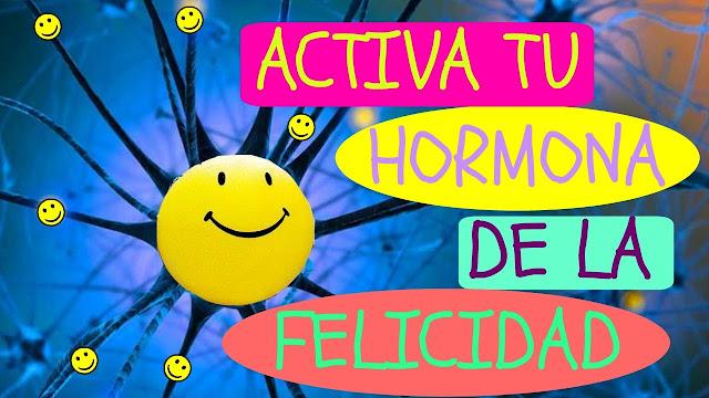"""""""Hormona de la felicidad"""""""