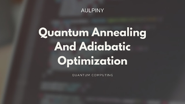 Quantum Annealing And Adiabatic Optimization