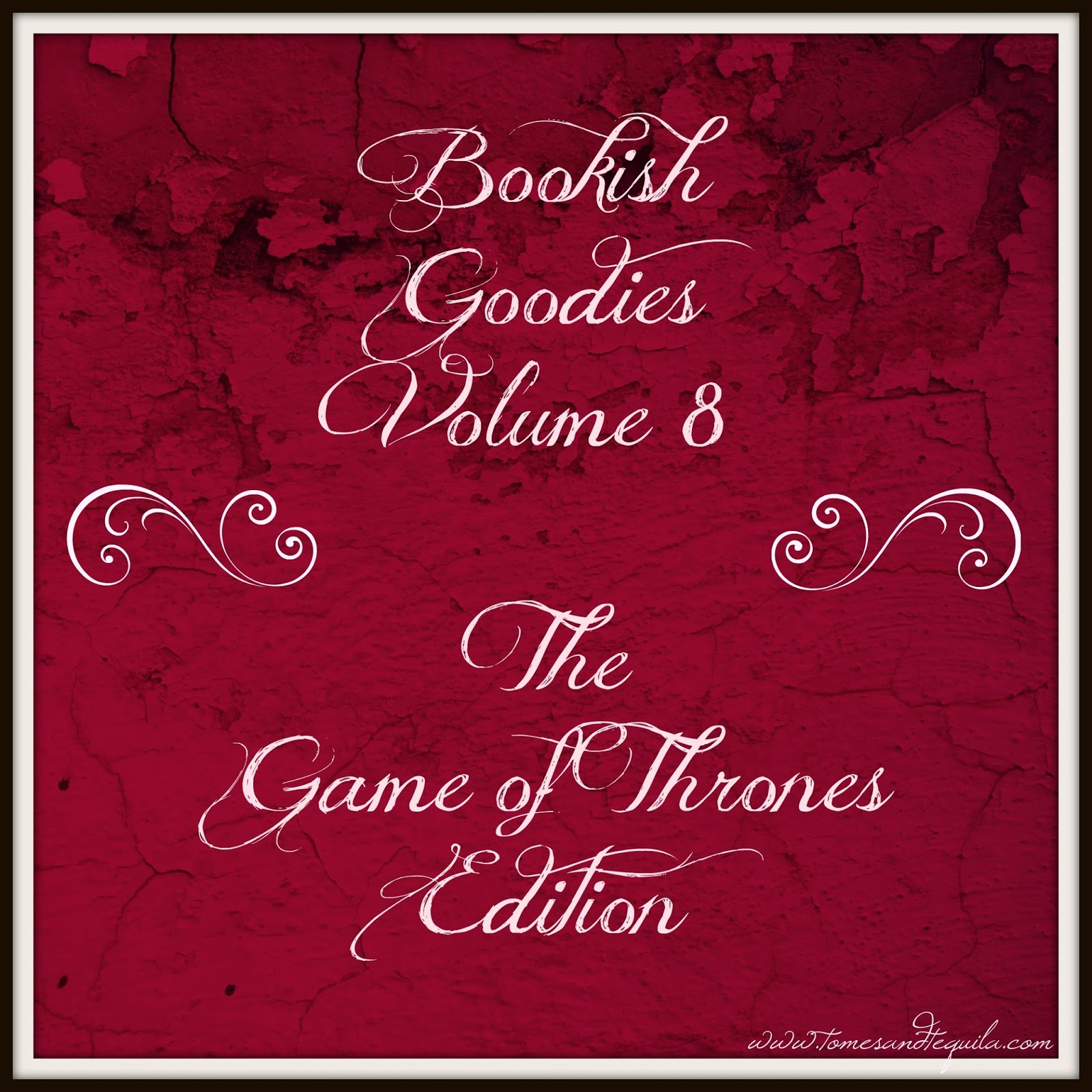 Bookish Goo s Vol 8 The Game of Thrones Edition