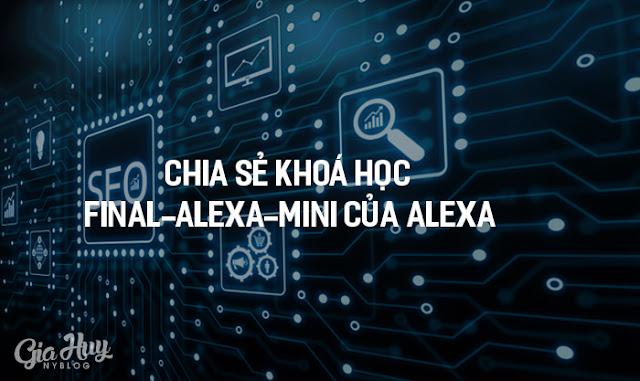 Chia sẻ khoá học Seo Final-Alexa-Mini của Alexa