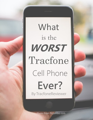 List of the Worst Devices from Tracfone Worst Tracfone Cell Phones