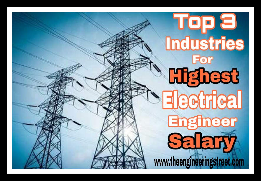 Top Three Industries For Highest Electrical Engineer Salary