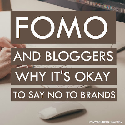 FOMO and Bloggers - Why It's Okay to Say No To Brand Partnerships