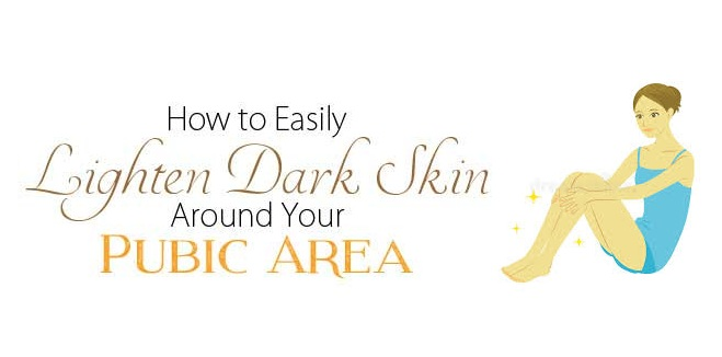 how to lighten dark skin around pubic area