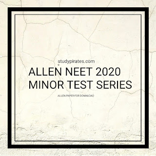 ALLEN NEET 2020 MINOR TEST SERIES 2020 PAPERS