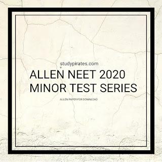 ALLEN MINOR TEST SERIES 2020 PAPERS