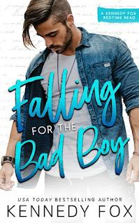 Falling for the Bad Boy by Kennedy Fox