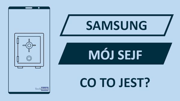 Samsung Mój Sejf