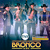 Bronco - La Serie [Disco 2019][Colección TNT][MEGA]