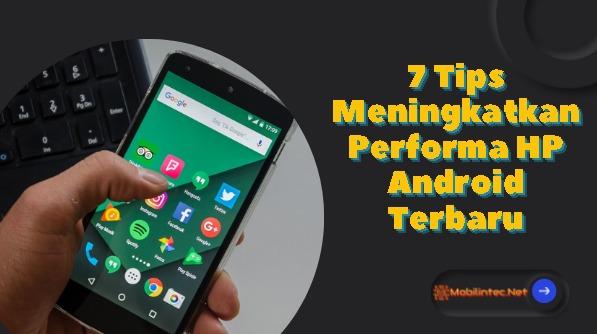 7 Tips Meningkatkan Performa HP Android Terbaru