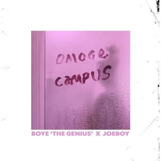 Boye  The Genius  - Omoge Campus (feat. Joeboy)