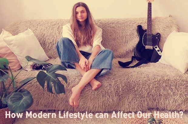How modern lifestyle can affect our health