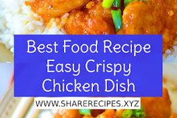 The Best Food Recipe - Easy Crispy Chicken Dish Recipe
