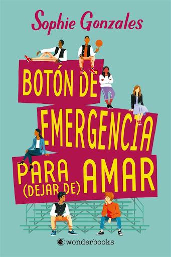 Botón de emergencia para (dejar de) amar | Sophie Gonzales