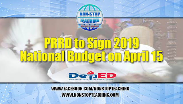 PRRD to Sign 2019 National Budget on April 15