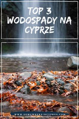 Top 3 wodospady na Cyprze