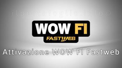 attivazione wow fi fastweb