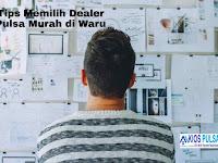 Tips Memilih Dealer Pulsa Murah di Waru