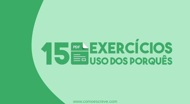 15 Execícios sobre o uso dos porquês com gabarito - PDF