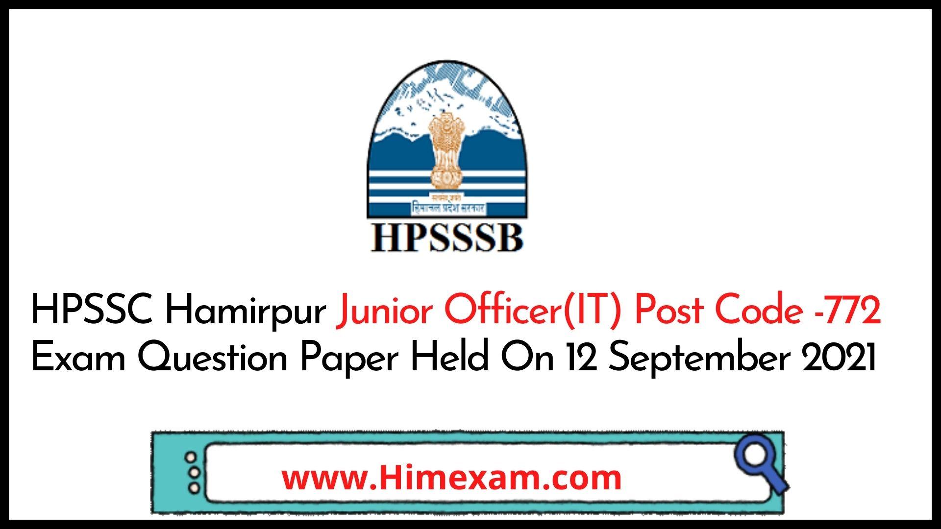 HPSSC Hamirpur Junior Officer(IT) Post Code -772 Exam Question Paper Held On 12 September 2021