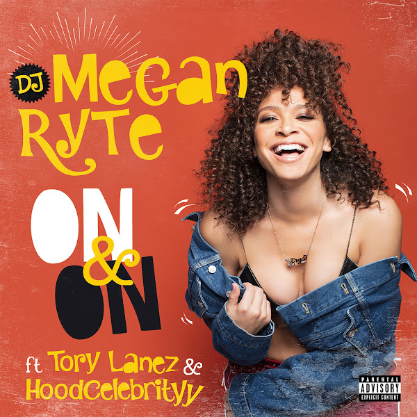 DJ Megan Ryte - On & On (feat. Tory Lanez & HoodCelebrityy) - Single  Cover