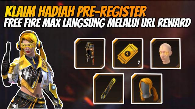 Cara Klaim Hadiah Pre-registrasi Free Fire Max