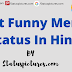Best Funny Memes Status In Hindi for Facebook And Whatsapp  Free Download | Statuspictures.com