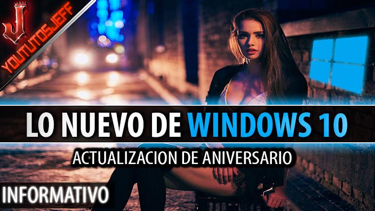 Lo nuevo de Windows 10 - Actualizacion de aniversario gratuita | 2016