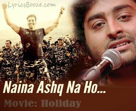 NAINA ASHQ NA HO SONG LYRICS - Holiday | Arijit Singh