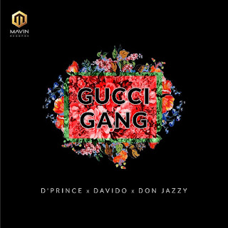 D'Prince  Feat. Davido x Don Jazzy - Gucci Gang