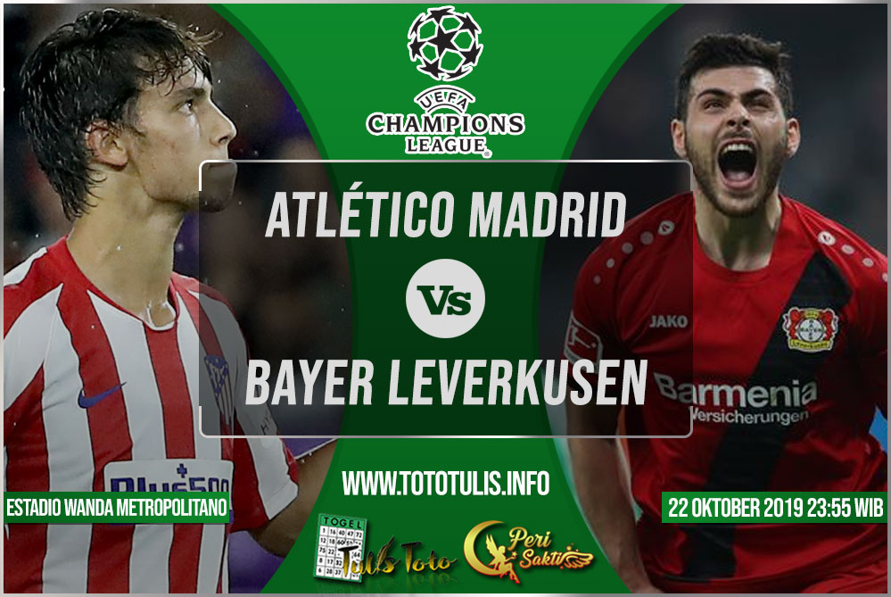 Prediksi Atlético Madrid vs Bayer Leverkusen 22 Oktober 2019