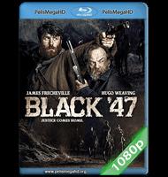 BLACK 47 (2018) 1080P HD MKV ESPAÑOL LATINO