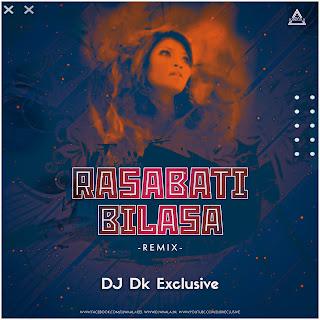 RASABATI BILASA (REMIX) - DJ DK EXCLUSIVE