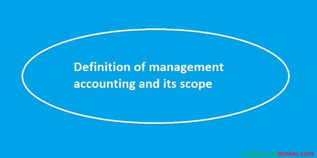 DAIBB- Management Accounting Answers: Definition of Management Accounting and Scope of Management Accounting