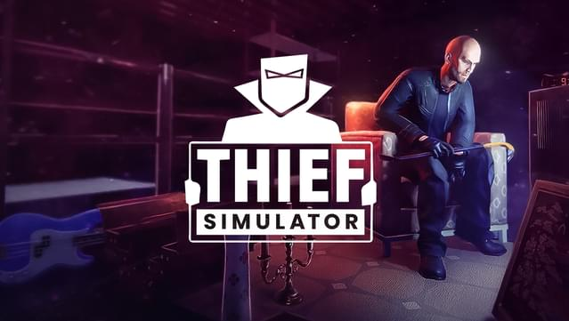 Thief Simulator Torrent