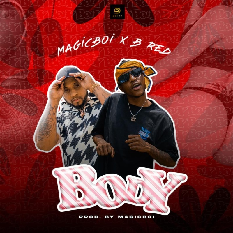 "[Audio + Video] MagicBoi x B-Red – ""Body"" #Arewapublisize"