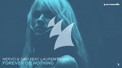 NERVO & SAVI ft. Lauren Bennett - Forever Or Nothing