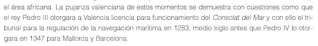 Debo recordarles que Valencia fue el primer lugar de Europa que recopiló las leyes y costumbres marítimas.
