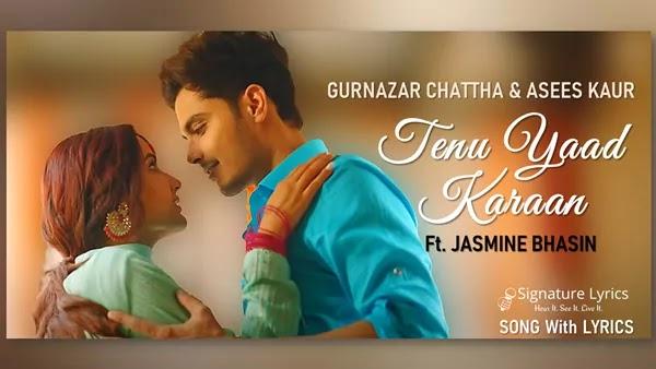 Tenu Yaad Karaan Lyrics - Gurnazar Ft. Jasmin Bhasin   Asees Kaur