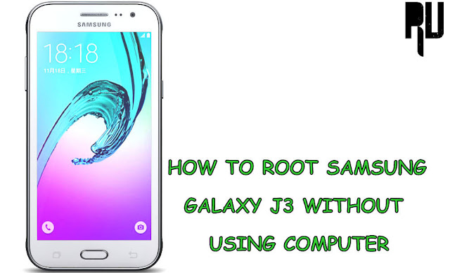 android mtk: How to Root Samsung Galaxy J3 Without using Computer