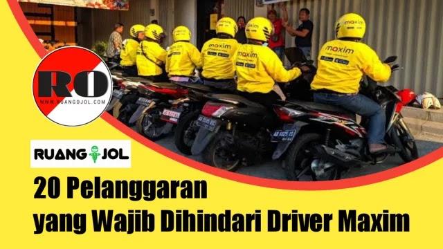 20 Pelanggaran yang Wajib Dihindari Driver Maxim agar Akun tetap Aman