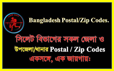 Postal codes of all districts and Upazilas/Thanas of Sylhet Division.
