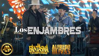 LETRA Los Enjambres El Fantasma ft Alfredo Olivas