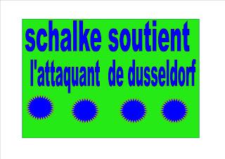 schalke soutient l'attaquant  de dusseldorf