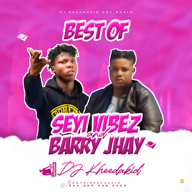 [MIXTAPE] Best of Seyi Vibez and Barry Jhay