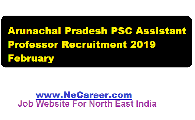 Arunachal Pradesh PSC Recruitment 2019- Assistant Professor Posts - Ne Career jobs in north east india arunachal pradesh