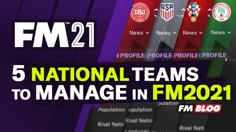 National Teams To Manage Football Manager 2021