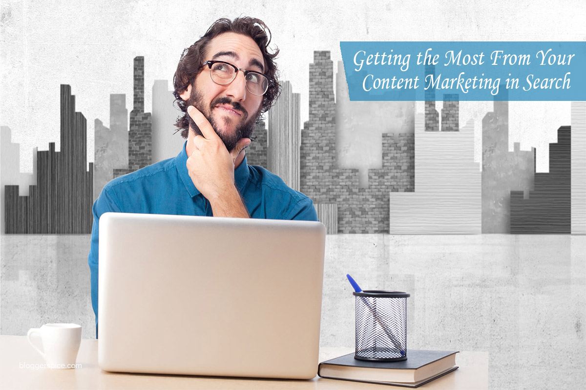 Getting the Most From Your Content Marketing in Search