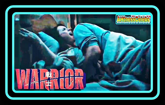 Warrior (2019) All Seasons Sex Scenes - AHtnessCelebs