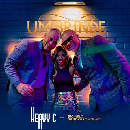 Heavy C feat Big Nelo  Sandra Cordeiro  Um Brinde - Download